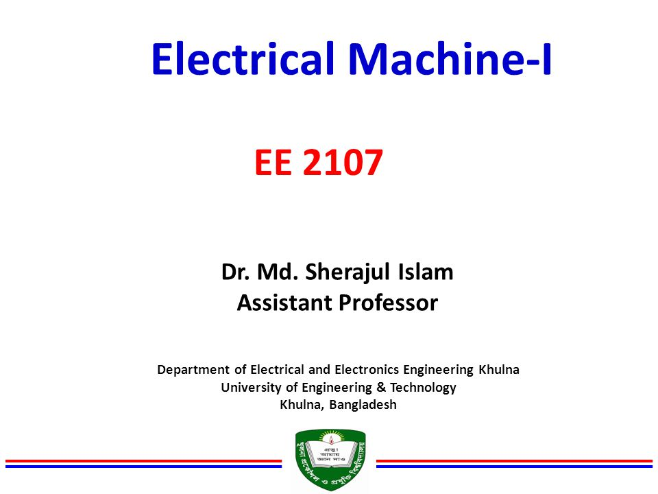 Electrical Machine-I EE 2107 Dr. Md. Sherajul Islam