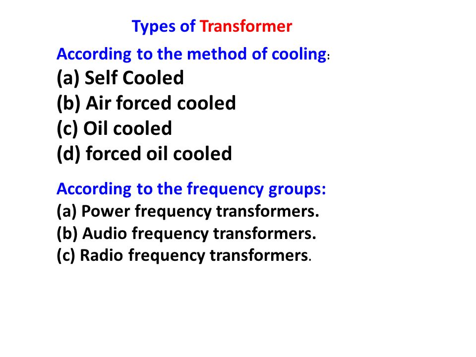 (a) Self Cooled (b) Air forced cooled (c) Oil cooled