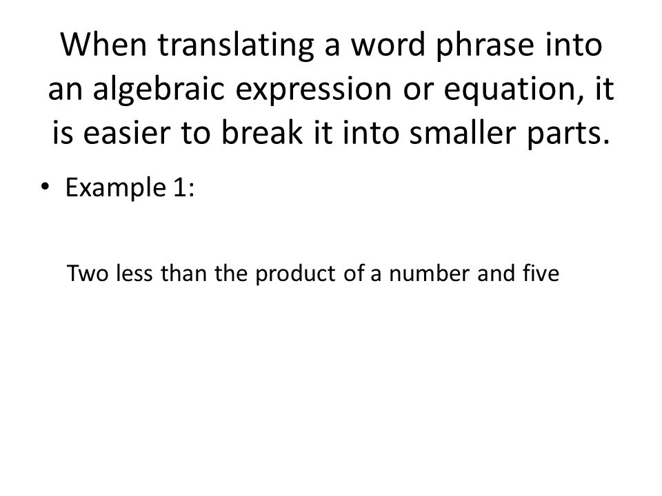 Translating Word Phrases Into Algebraic Expressions Or Equations