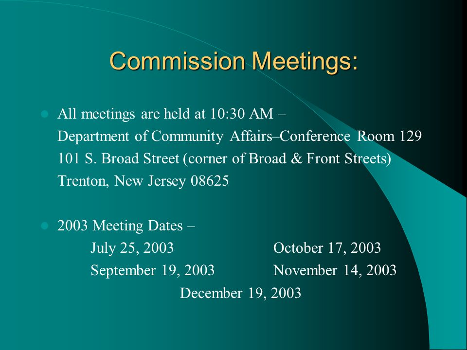 Commission Meetings: All meetings are held at 10:30 AM –