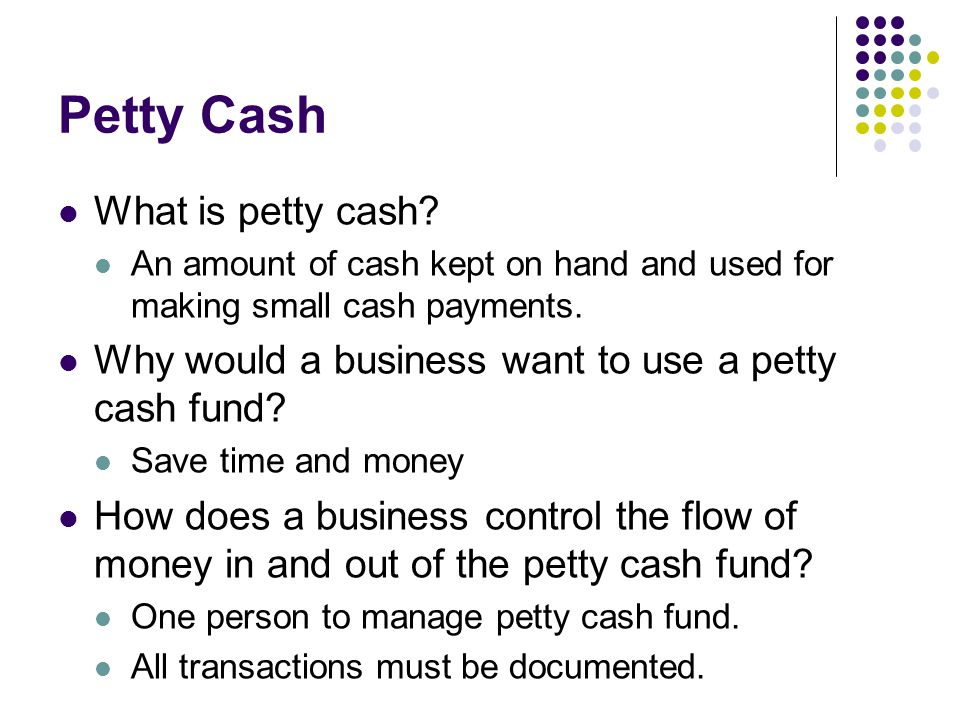 Petty Cash What is petty cash