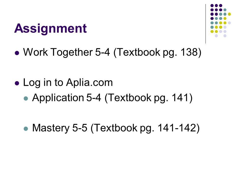 Assignment Work Together 5-4 (Textbook pg. 138) Log in to Aplia.com