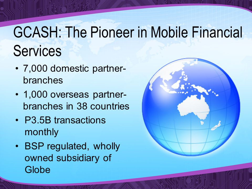 GCASH: The Pioneer in Mobile Financial Services - ppt download