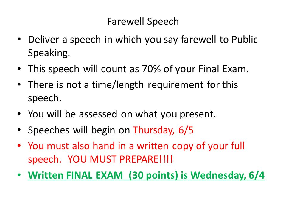 Farewell Speech Deliver a speech in which you say farewell ...
