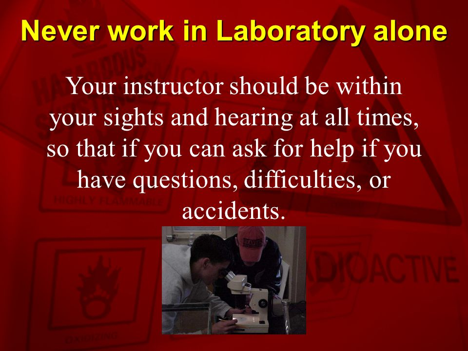 Never work in Laboratory alone