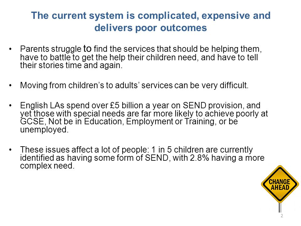 The current system is complicated, expensive and delivers poor outcomes