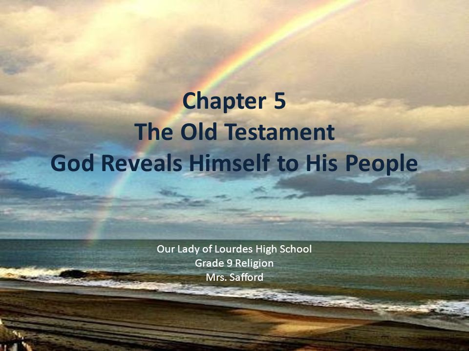 Chapter 5 The Old Testament God Reveals Himself to His ...