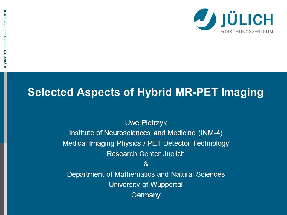 Selected Aspects of Hybrid MR-PET Imaging