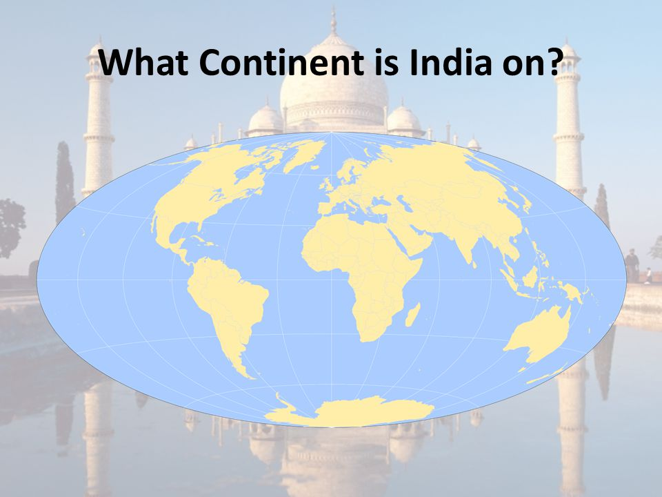 What Continent is India on