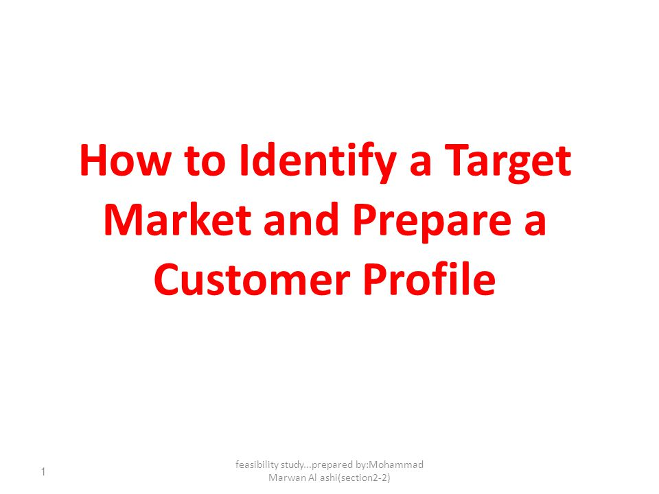 How to Identify a Target Market and Prepare a Customer Profile - ppt ...