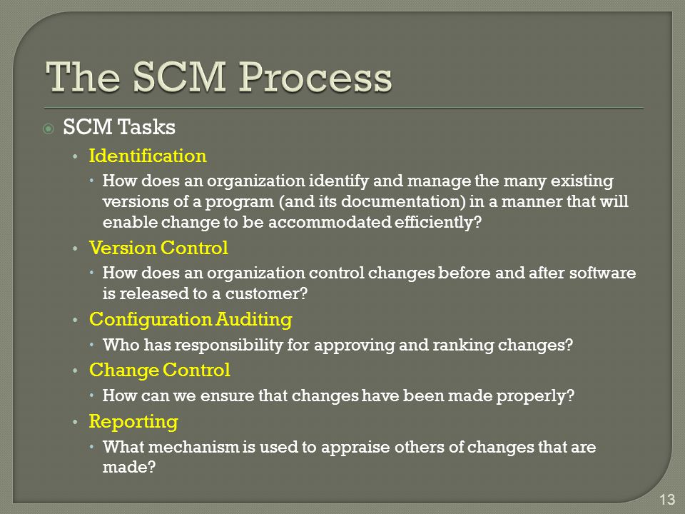 The SCM Process SCM Tasks Identification Version Control
