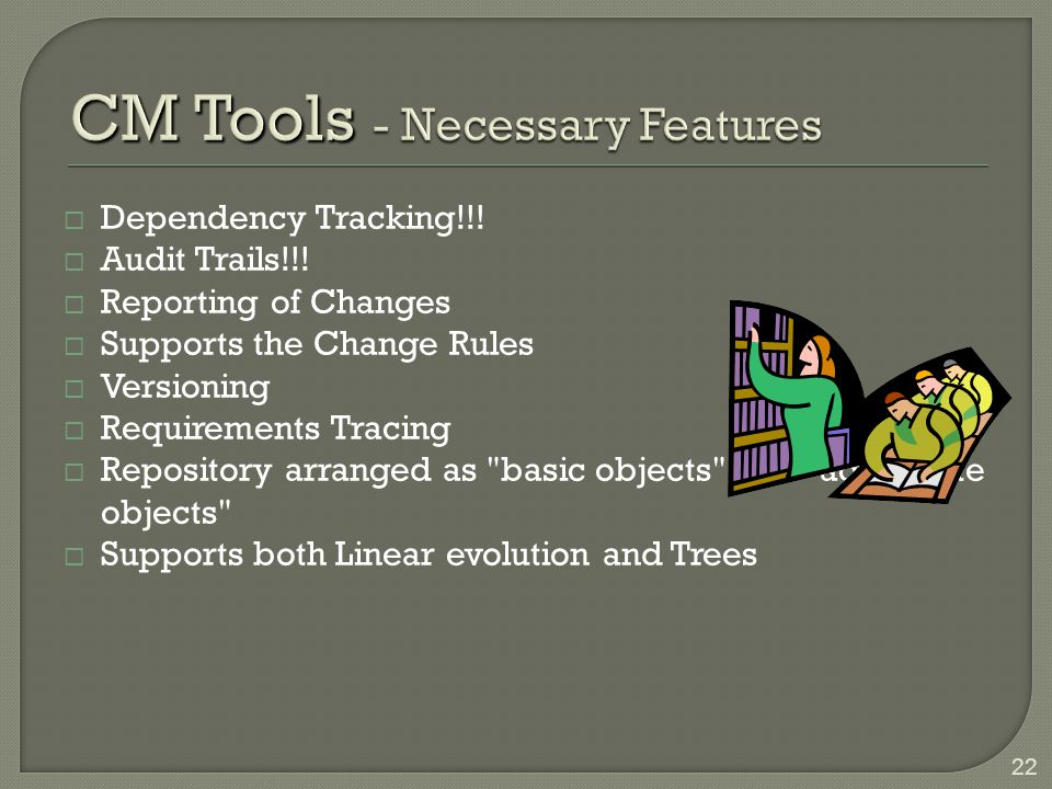 CM Tools - Necessary Features
