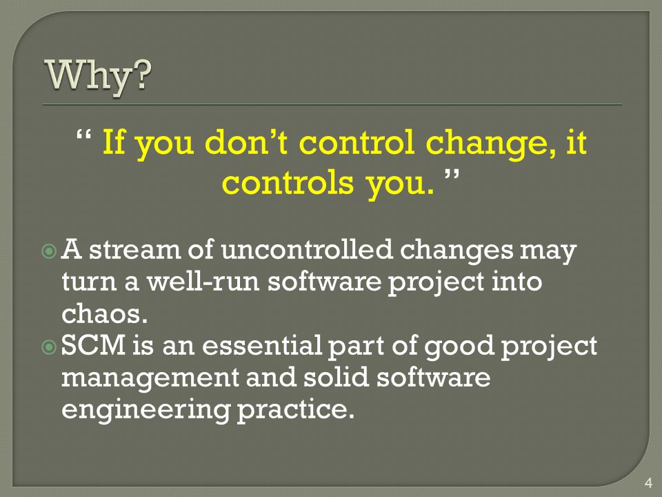 If you don't control change, it controls you.
