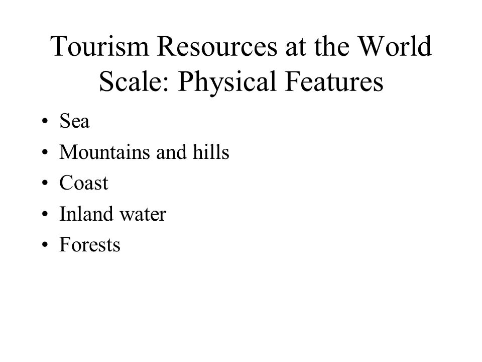 Tourism Resources at the World Scale: Physical Features