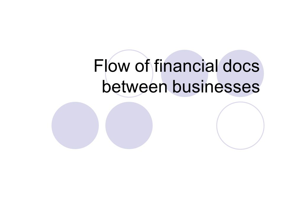 Flow of financial docs between businesses