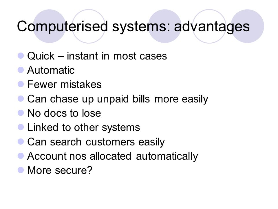 Computerised systems: advantages