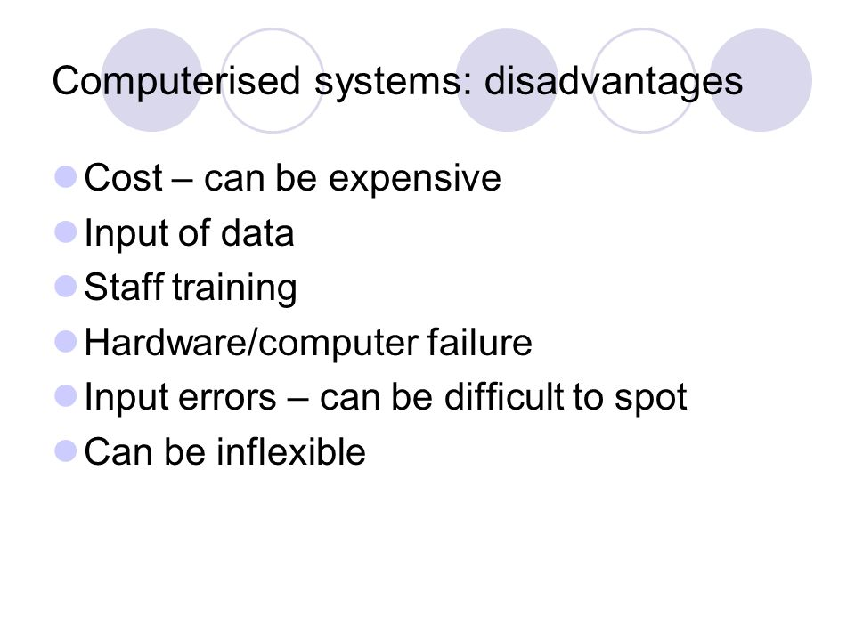 Computerised systems: disadvantages