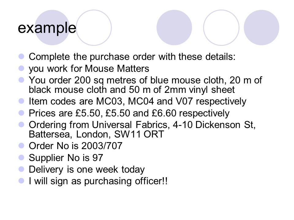 example Complete the purchase order with these details: