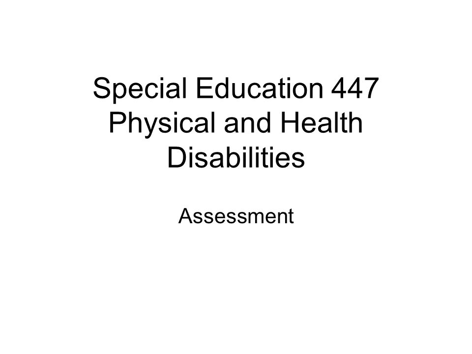 Special Education 447 Physical and Health Disabilities