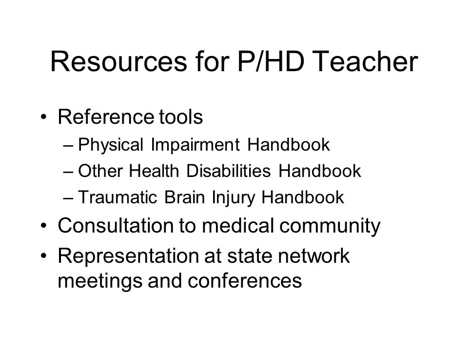 Resources for P/HD Teacher