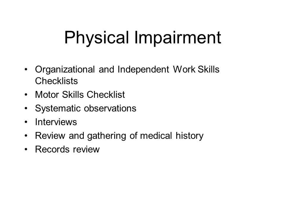 Physical Impairment Organizational and Independent Work Skills Checklists. Motor Skills Checklist.