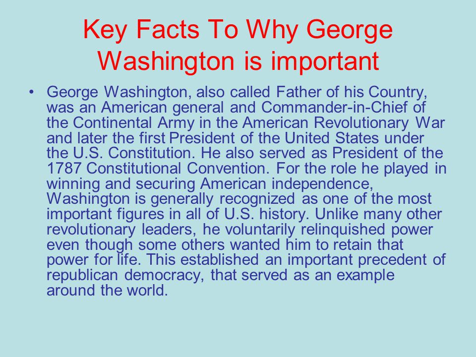 Key Facts To Why George Washington Is Important