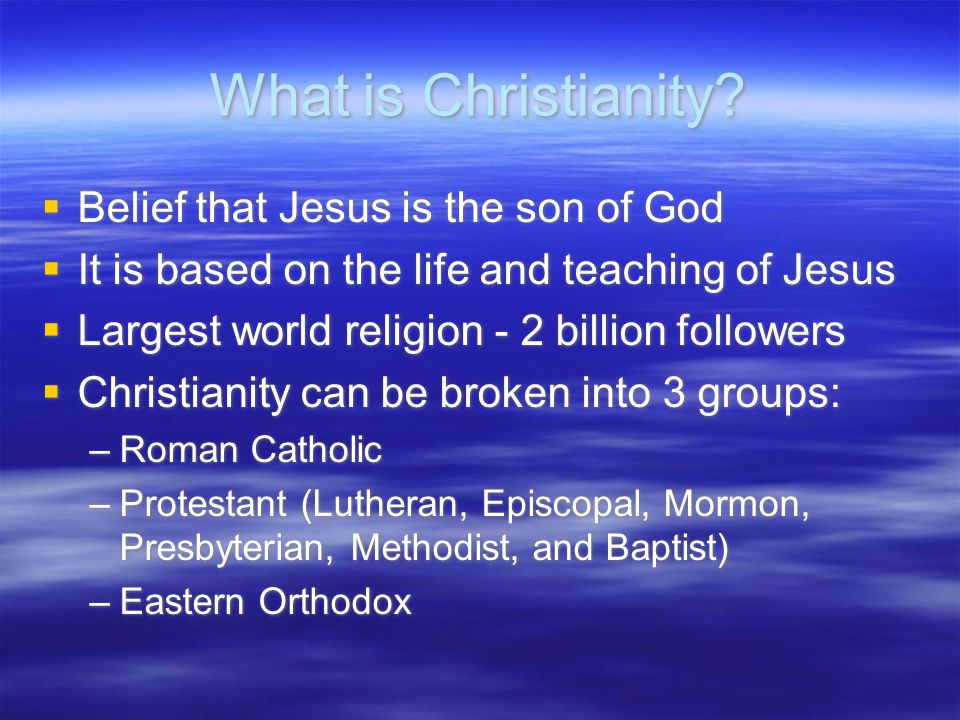 What is Christianity Belief that Jesus is the son of God