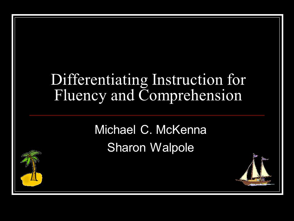 Differentiating Instruction for Fluency and Comprehension