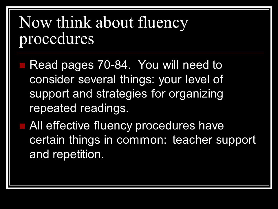 Now think about fluency procedures