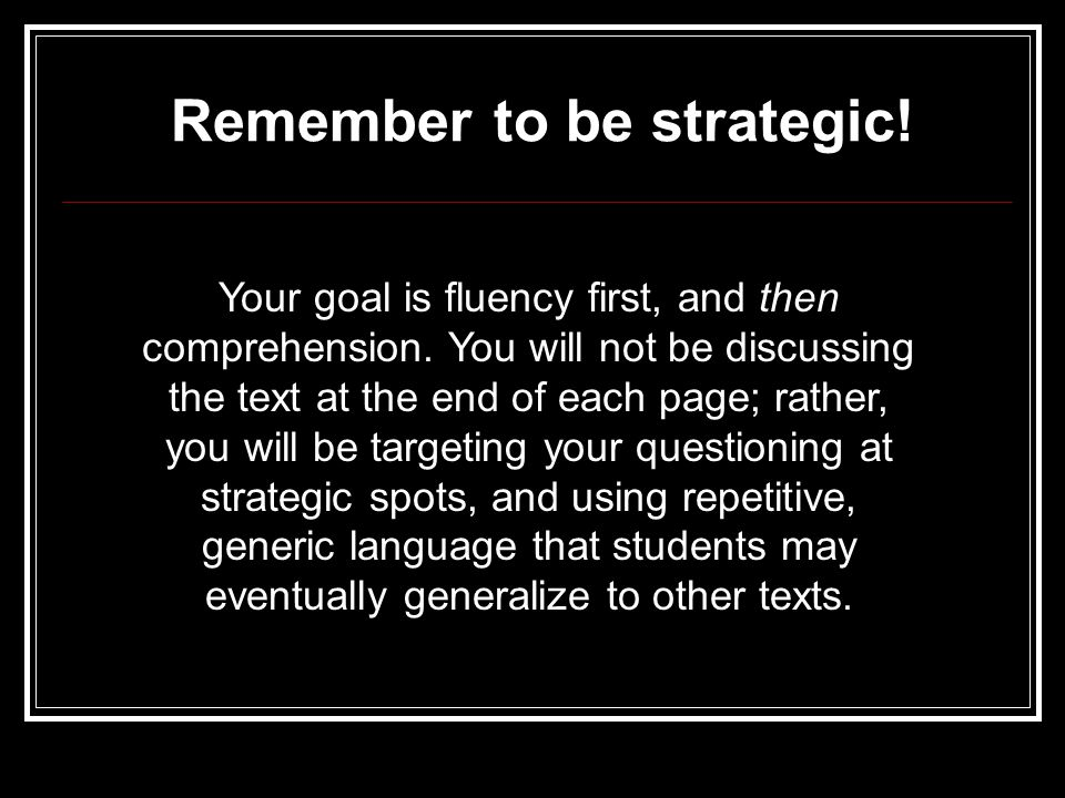 Remember to be strategic!