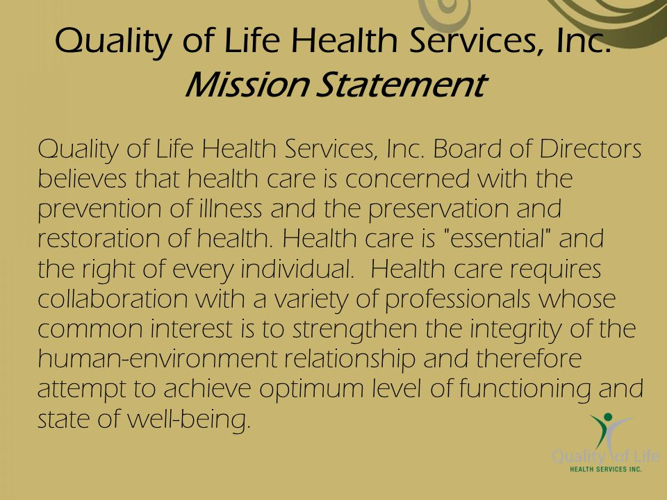 Quality of Life Health Services, Inc. Mission Statement