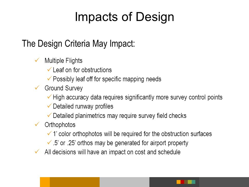 Impacts of Design The Design Criteria May Impact: Multiple Flights