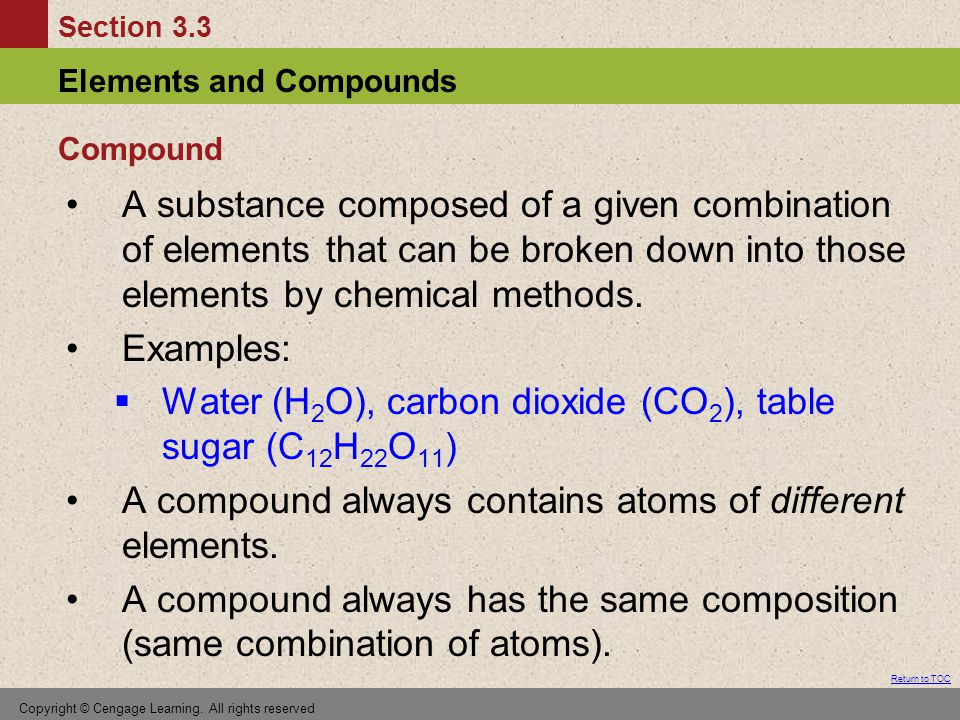 Water (H2O), carbon dioxide (CO2), table sugar (C12H22O11)