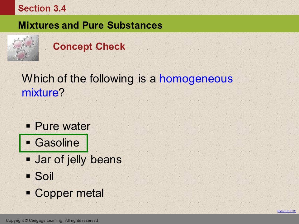 Pure water Gasoline Jar of jelly beans Soil Copper metal Concept Check