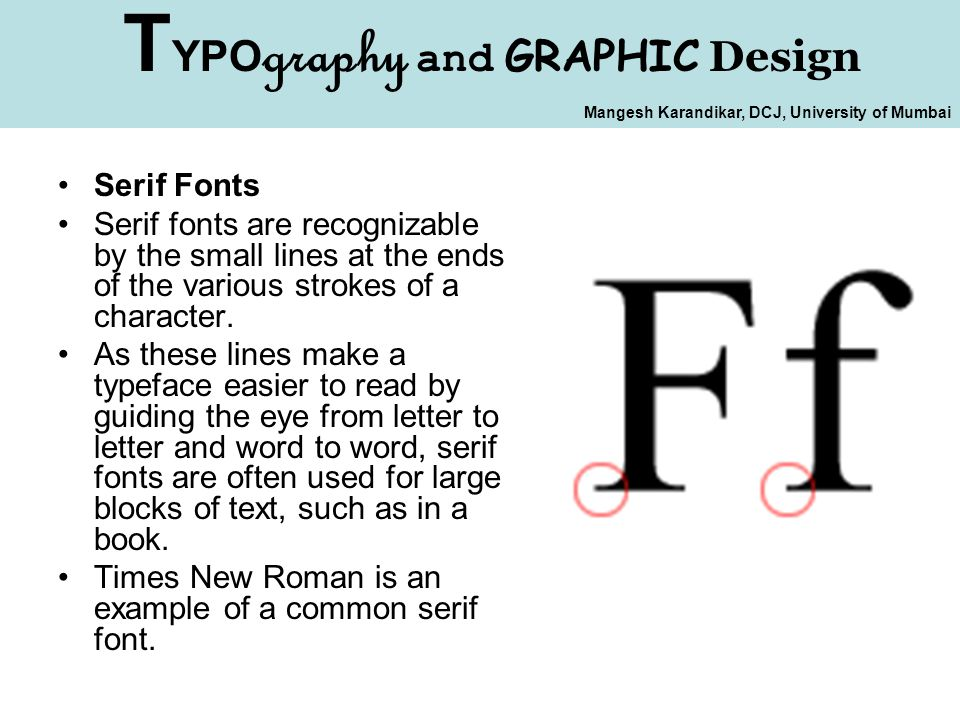 Serif Fonts Are Recognizable By The Small Lines At Ends Of Various