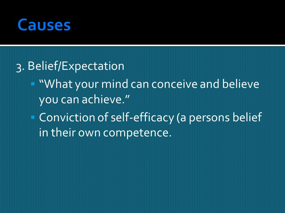 Causes 3. Belief/Expectation