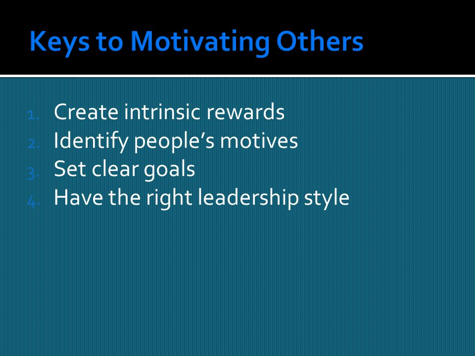 Keys to Motivating Others
