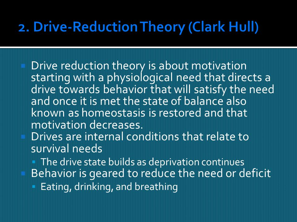 2. Drive-Reduction Theory (Clark Hull)