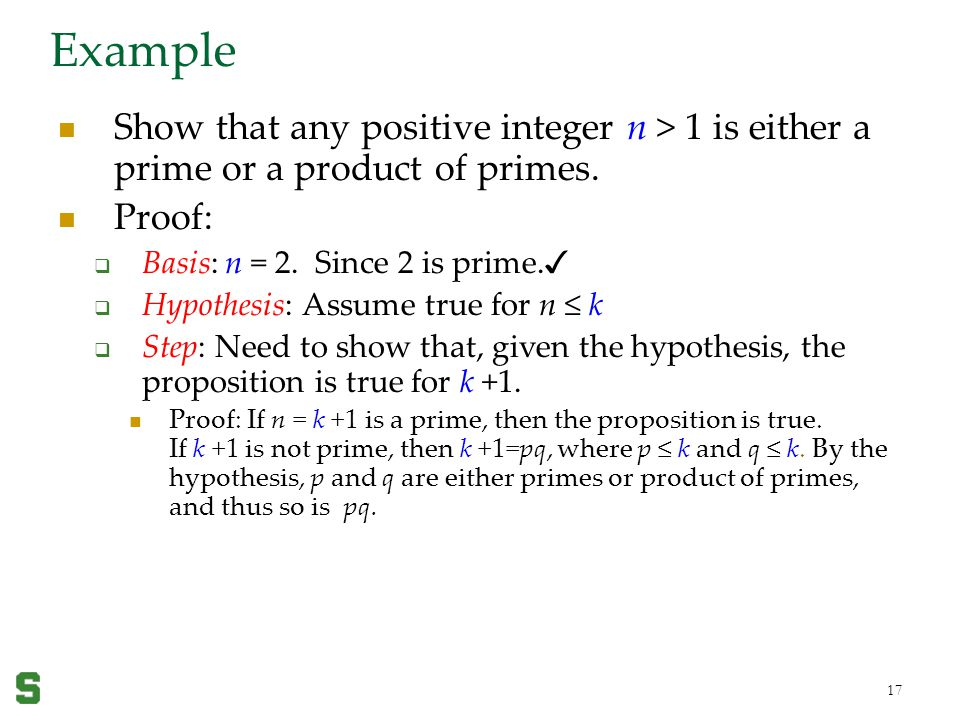Wednesday, April 19, 2017 Example. Show that any positive integer n > 1 is either a prime or a product of primes.
