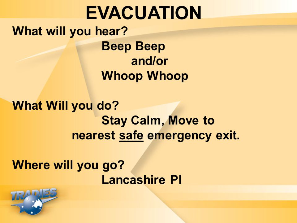 EVACUATION What will you hear Beep Beep and/or Whoop Whoop