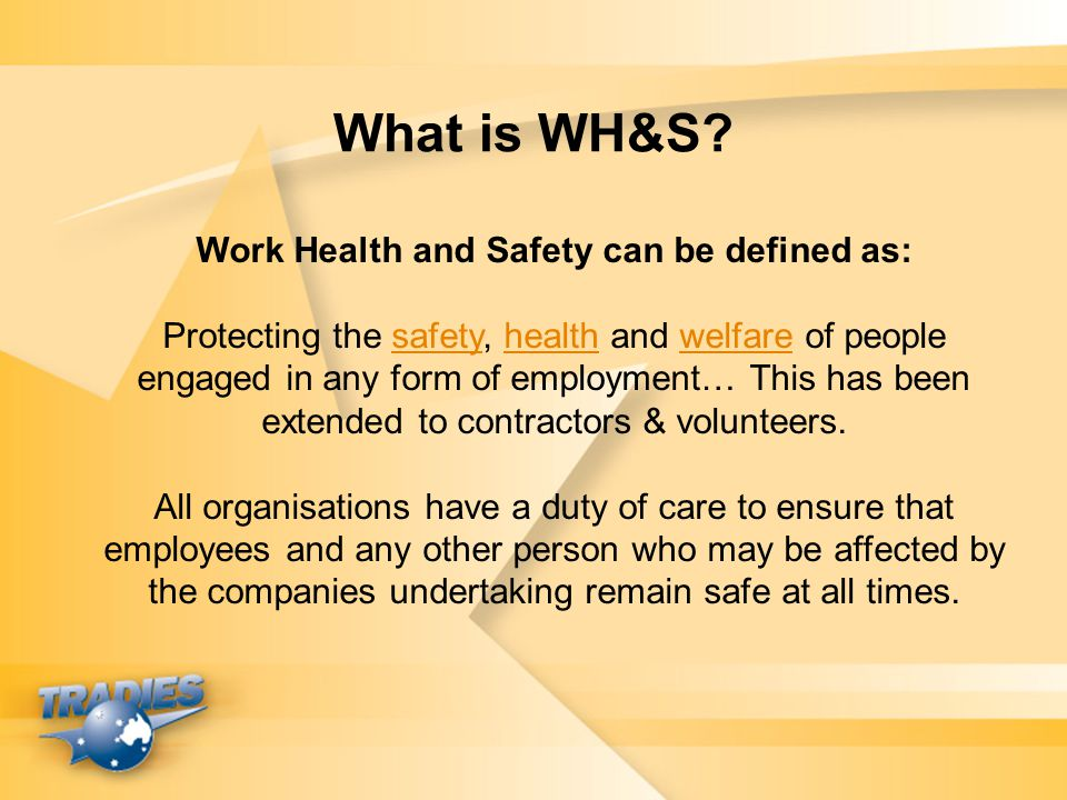 Work Health and Safety can be defined as: