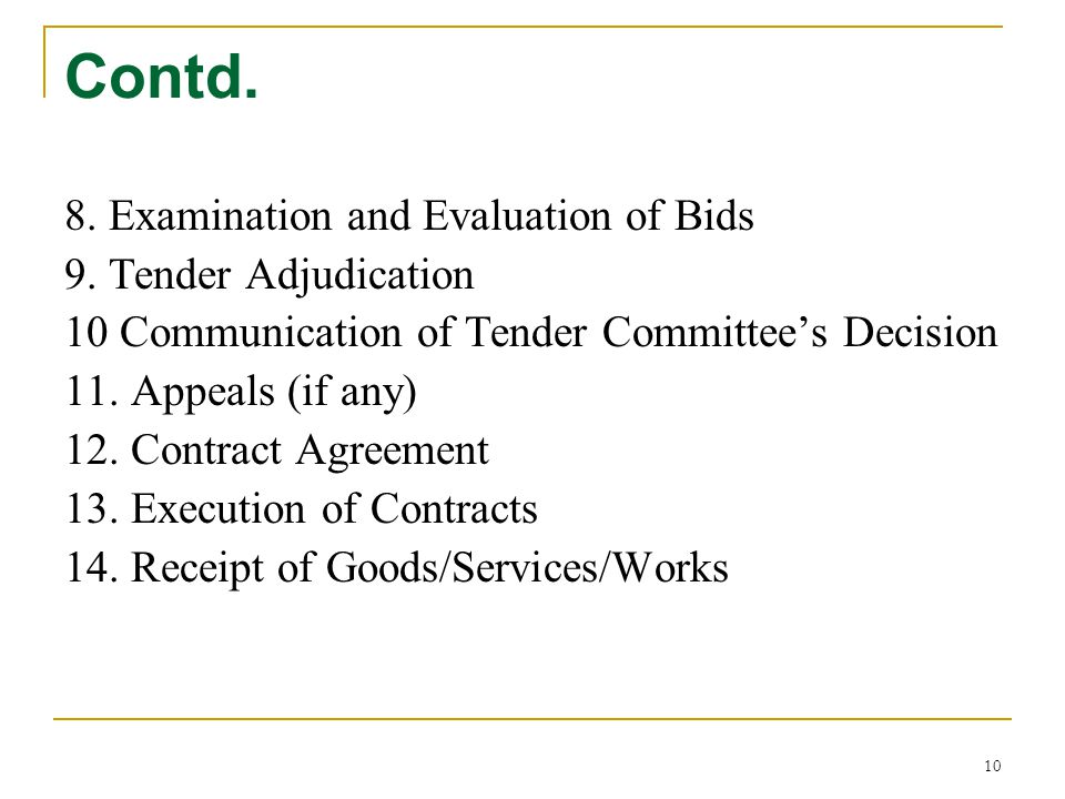 Contd. 8. Examination and Evaluation of Bids 9. Tender Adjudication