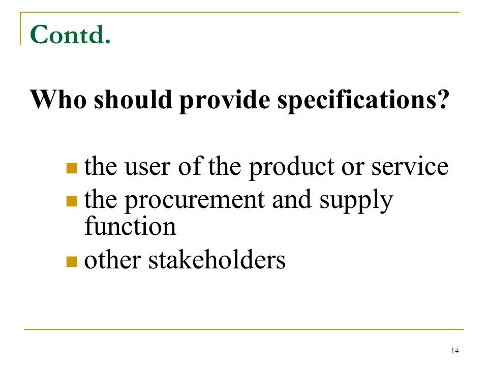 Contd. Who should provide specifications