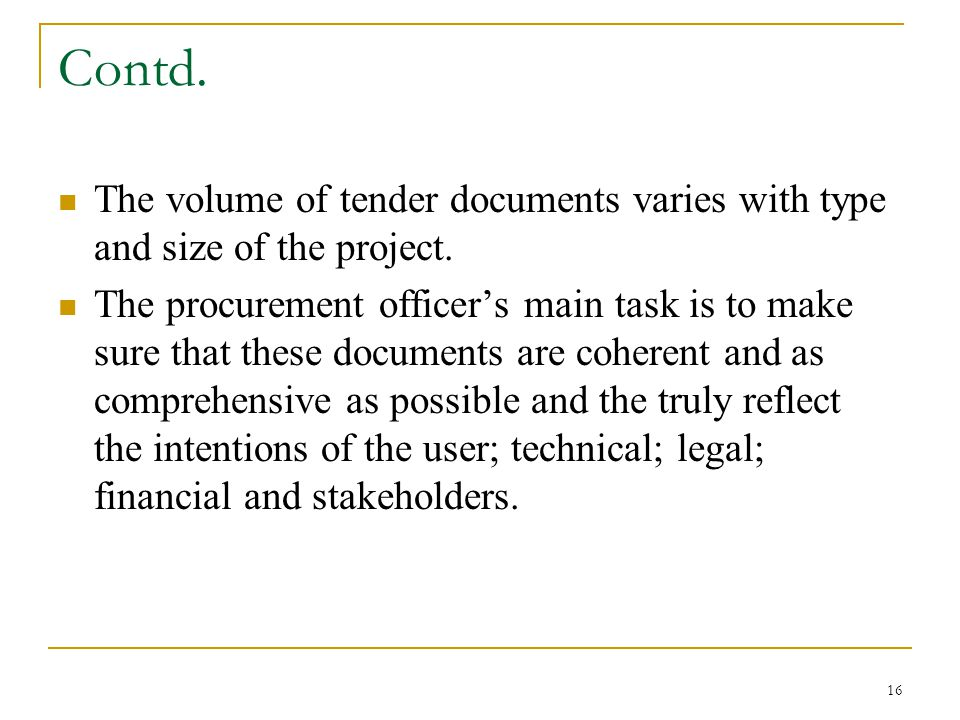 Contd. The volume of tender documents varies with type and size of the project.