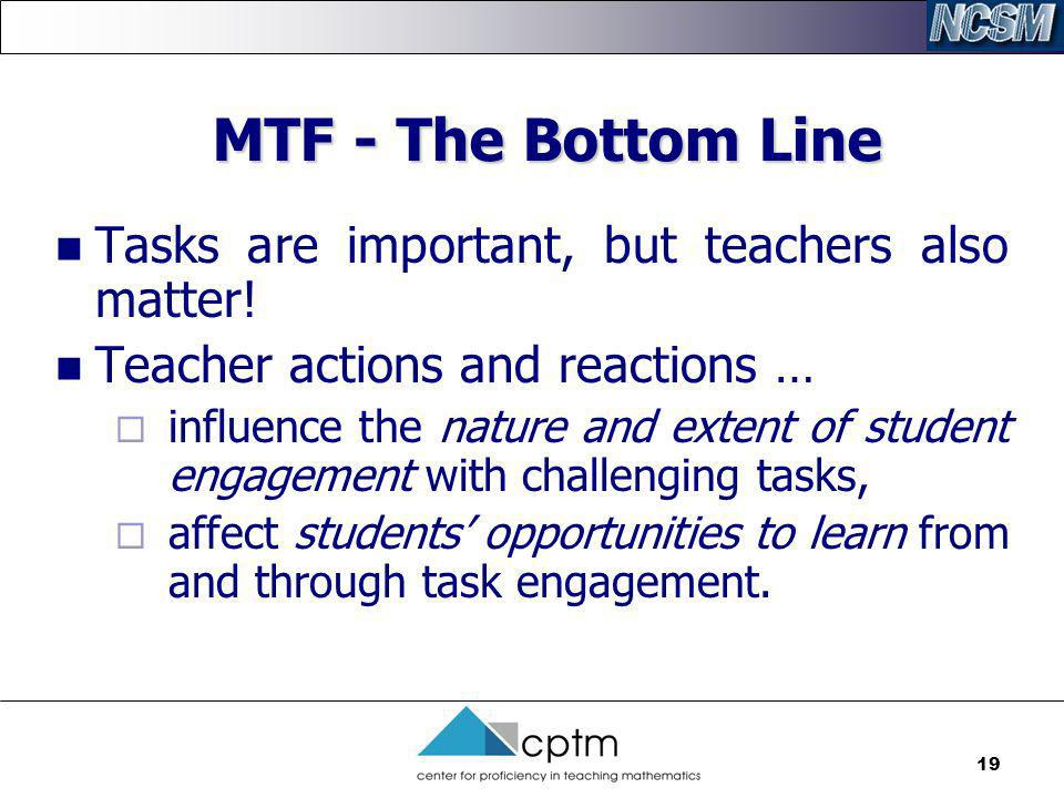 MTF - The Bottom Line Tasks are important, but teachers also matter!