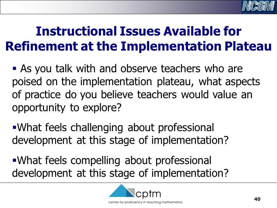 Instructional Issues Available for Refinement at the Implementation Plateau