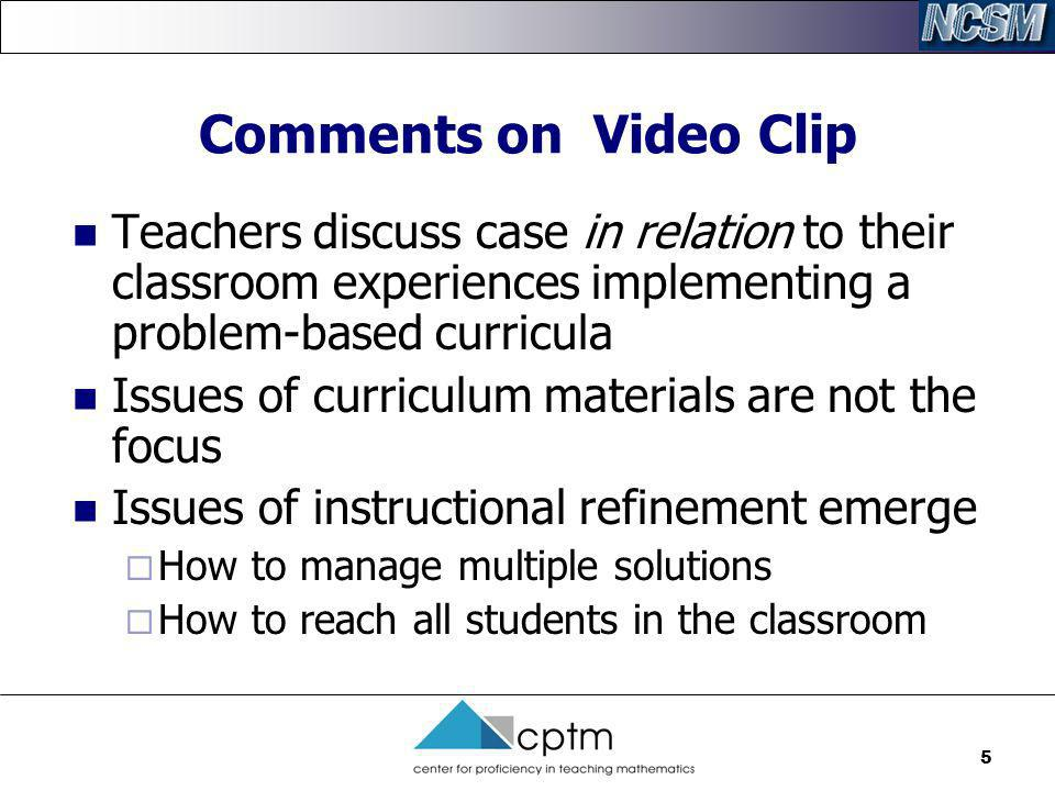 Comments on Video Clip Teachers discuss case in relation to their classroom experiences implementing a problem-based curricula.