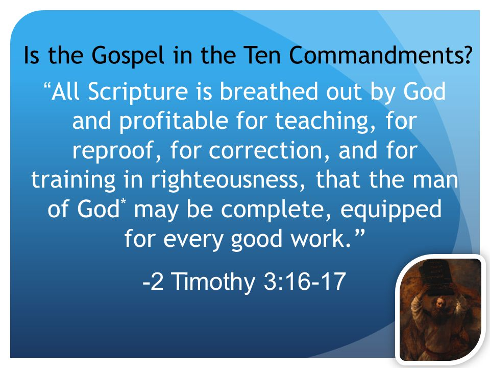 Is the Gospel in the Ten Commandments