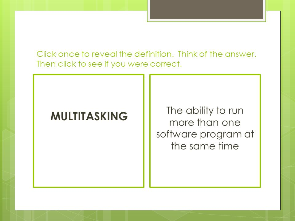 The ability to run more than one software program at the same time