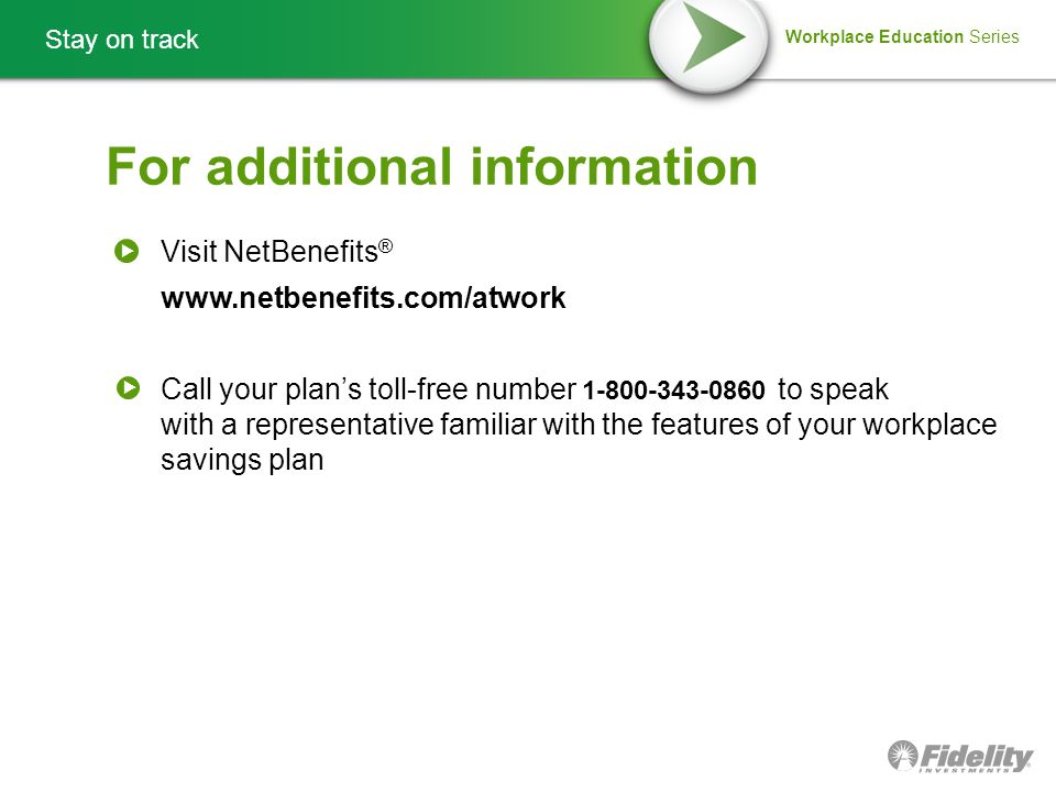 30 for additional information stay on track for additional information visit netbenefits